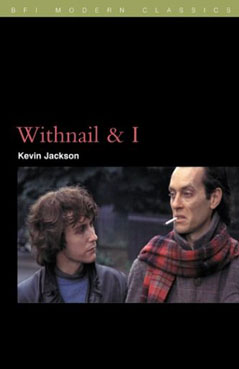 BFI Modern Classics - Withnail & I by Kevin Jackson